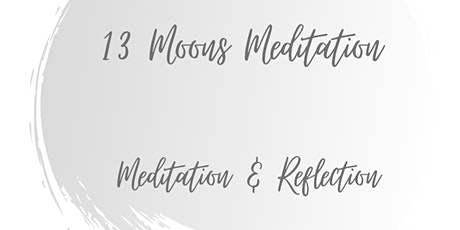 13 Moons - New Moon Intention, Meditation & Reflections tickets