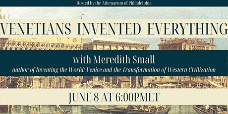 Venetians Invented Everything with Meredith Small tickets