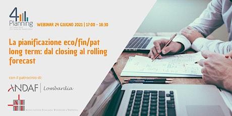 La pianificazione eco/fin/pat long term:  dal closing al rolling forecast biglietti