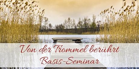 Basis Seminar - Von der Trommel berührt Tickets