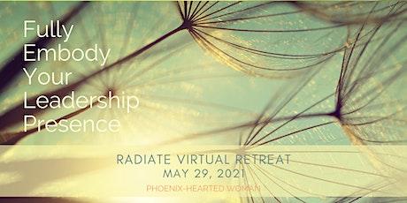 Radiate Virtual Retreat - Fully Embody Your Leadership Presence tickets