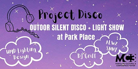 Project Disco - Outdoor Silent Disco + Light Show at Park Place tickets