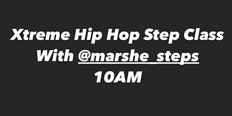 Xtreme Hip Hop Step Class with Marshe' ( Ebony Fit Weekend). tickets