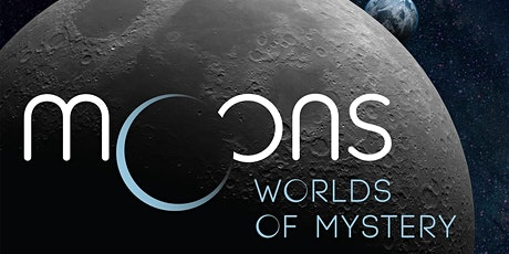 """Moons: Worlds of Mystery"" Planetarium Show tickets"