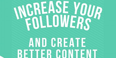 How to create engaging content and grow your followers tickets