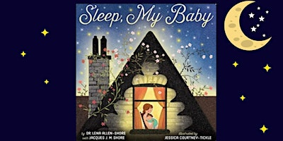 Picture Book Virtual Event: Dr. Lena Allen Shore's « Sleep, My Baby »