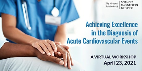 Achieving Excellence in the Diagnosis of Acute Cardiovascular Events tickets