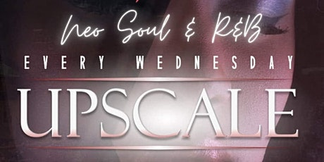 NeoSoulite Ent Presents Upscale Wednesdays tickets