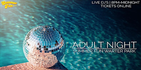 July 31 - Summer Fun Adult Night tickets