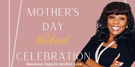 Mother's Day Weekend Celebration tickets