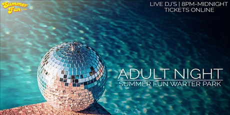 August 28 - Summer Fun Adult Night tickets