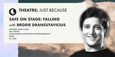 Safe on Stage: Falling with Brodie Dransutavicius tickets