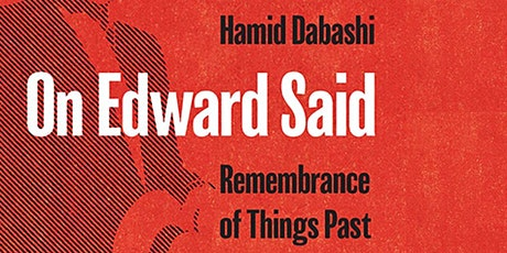 On Edward Said: Remembrance of Things Past with Professor Hamid Dabashi tickets