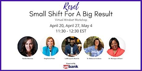 Reset Mindset Virtual  Workshop- Small Shift for a Big Result tickets