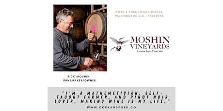 Moshin Vineyards: Rick Moshin, Winemaker/Owner tickets