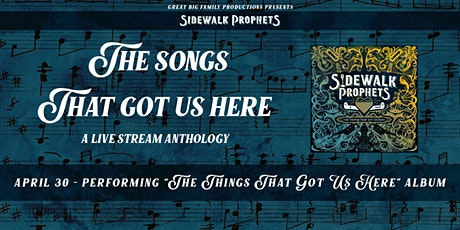 Sidewalk Prophets Anthology Live Stream - The Things That Got Us Here tickets