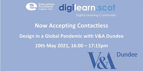 Now Accepting Contactless​, Design in a Global Pandemic with V&A Dundee biglietti
