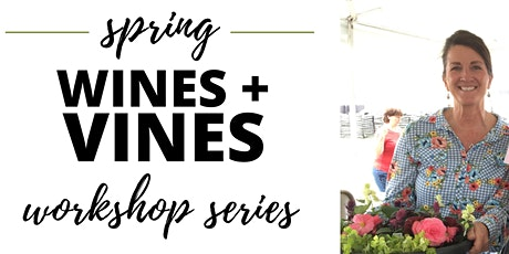Wines and Vines Container Garden Open House! tickets