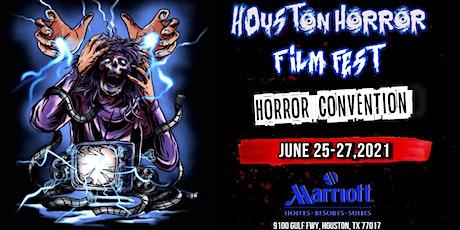 Houston Horror Film Fest  (June 25-27th, 2021) tickets