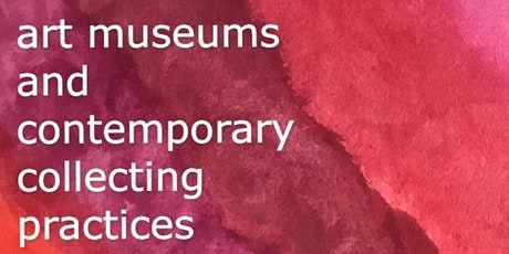 Let's Talk: Art Museums and Contemporary Collecting Practices tickets