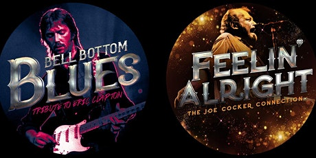Bell Bottom Blues (Clapton Tribute) and Feelin Alright (Cocker Tribute) tickets