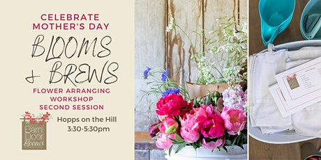 Blooms and Brews Flower Arranging for Mother's Day - SECOND session tickets