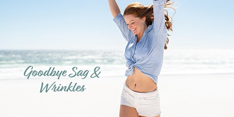 Goodbye Sag and Wrinkles! tickets