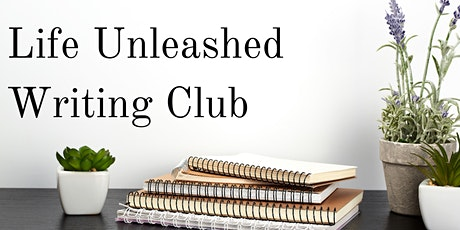 Life Unleashed  FREE Writing Group tickets