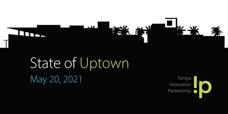 2021 State of Uptown - Tampa !p - Virtual Edition tickets
