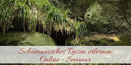 Online Seminar - Schamanisches Reisen erlernen Tickets