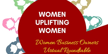 Propel Your Own Success: Women Uplifting Women Small Business Roundtable tickets