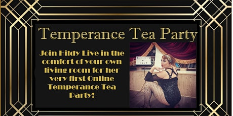 ONLINE Temperance Tea Party - Cabaret with vintage performer Hildy Harland tickets