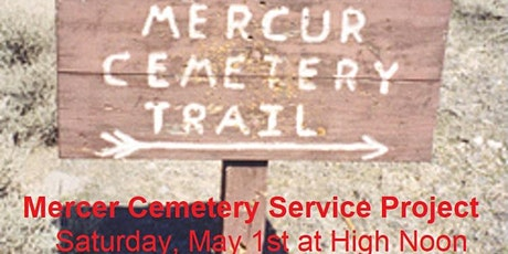 Mercur Cemetery Service Project - Saturday May 1st at High Noon tickets