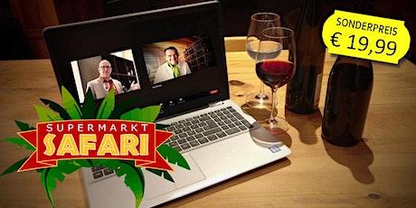 Die Supermarkt-Safari / Auf der Suche nach dem besten Wein Tickets