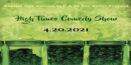 Capital City Visuals LLC & Ya Fav Sailor Present:  High Times Comedy Show tickets