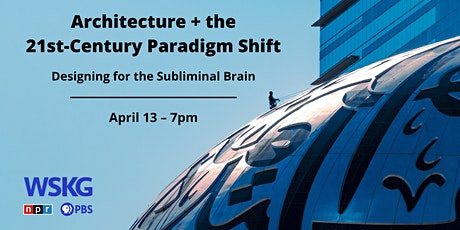 Architecture + the 21st-Century Paradigm Shift tickets