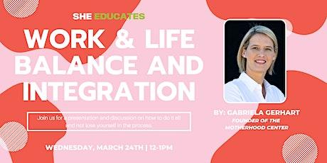 SheEducates: Work & Life Balance and Integration by Gabriela Gerhart tickets
