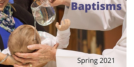 Baptism Dates: Spring 2021 tickets