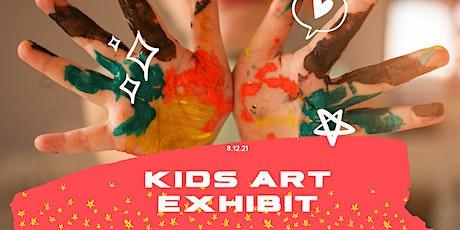 Kids Art Exhibit Opening Day tickets