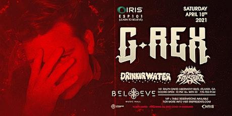G-Rex  IRIS ESP101 @ Believe   Saturday April 10 - Less than 50 tics remain tickets