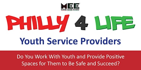 Philly 4 Life Orientation Session (Youth Service Providers) tickets