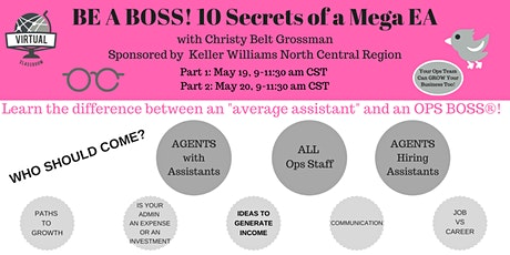 BE A BOSS! 10 Secrets of a Mega EA (Virtual) Sponsor: KW N Central Region tickets