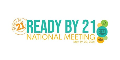 Ready by 21 National Meeting 2021 tickets