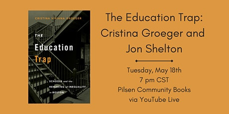 The Education Trap: Cristina Groeger and  Jon Shelton tickets