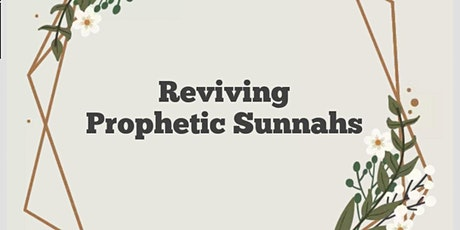 Reviving Prophetic Sunnahs tickets