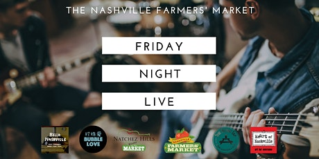 Friday Night Live at the Nashville Farmers' Market tickets