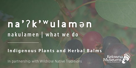 na̓ʔk̓ʷulamən: Indigenous Plants and Herbal Balms tickets