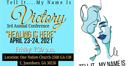 """3rd Annual Tell It...My Name is Victory Conference - """"Healing is Here"""" tickets"""