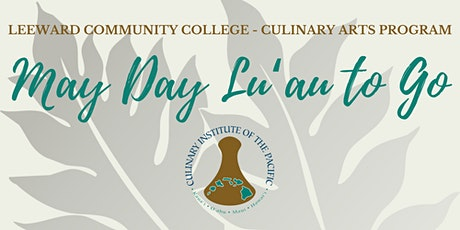 Leeward Community College - May Day Lu'au to Go tickets