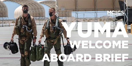 Yuma Welcome Aboard Brief tickets